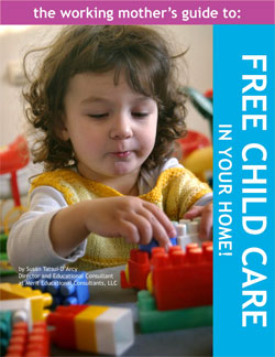 Merit Books: The Working Mother's Guide to FREE Childcare in your home!